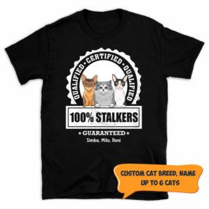 Personalized 100% Stalker Fluffy Cats Guaranteed Custom Cat Shirt