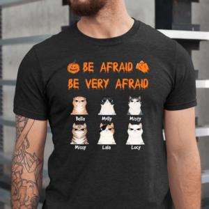 Personalized Be Afraid Be Very Afraid Custom Cat Men Shirt