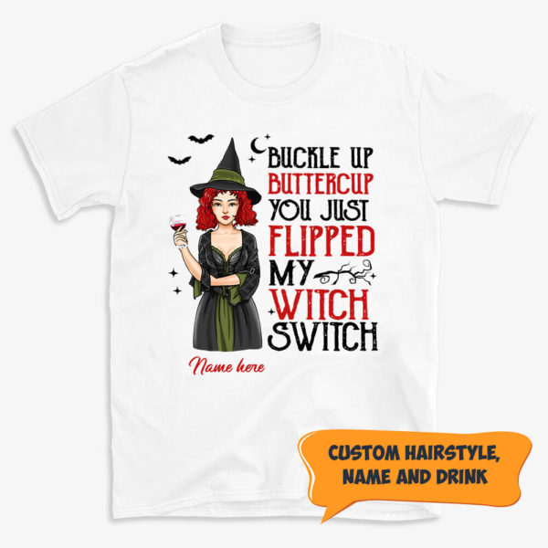 Personalized Buckle Up Buttercup You Just Filpped My Witch Switch Custom Halloween Shirt