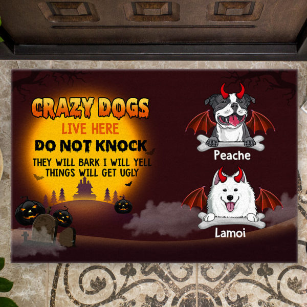 Personalized Crazy Dogs Live Here Do Not Knock They Will Bark I Will Yell Thing Will Get Ugly Custom Dog Doormat2