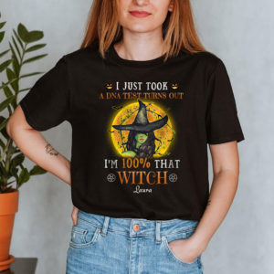 Personalized DNA Test Turns Out I m 100 That Witch Custom Halloween Shirt2