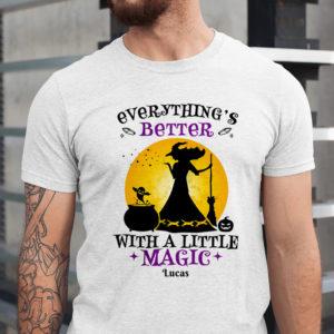 Personalized Everything Better With A Little Magic Custom Halloween Shirt1