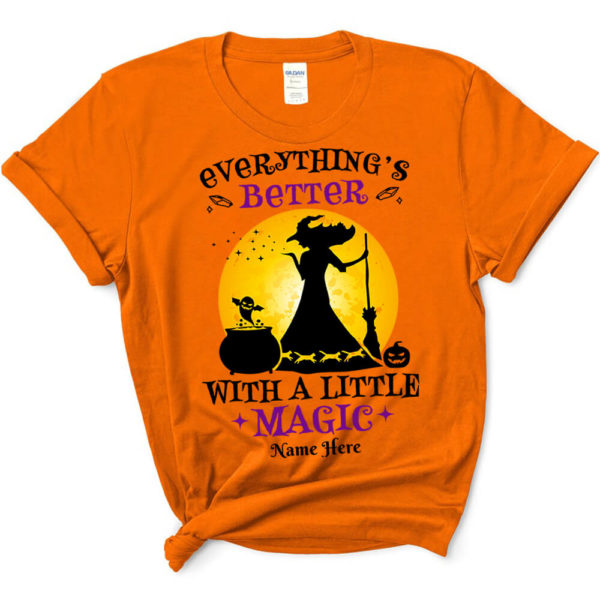 Personalized Everything Better With A Little Magic Custom Halloween Shirt3