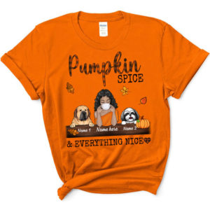 Personalized Fall Halloween Dog Mom Pumpkin Spice And Everything Nice Custom Dog Shirt 1