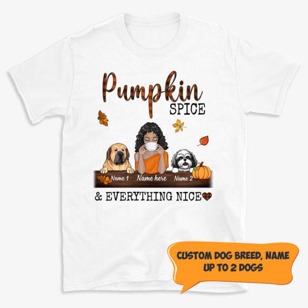 Personalized Fall Halloween Dog Mom Pumpkin Spice And Everything Nice Custom Dog Shirt 2