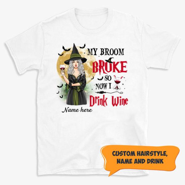 Personalized Fall Halloween My Broom Broke So Now I Drink Wine Custom Name Shirt