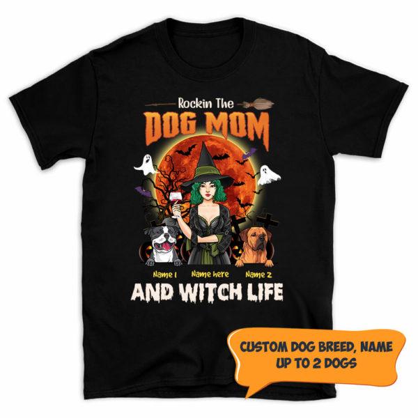 Personalized Fall Halloween Rockin The Dog Mom And Witch Life Custom Dog Shirt 1