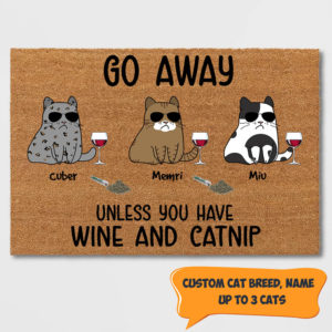 Personalized Go Away Unless You Have Wine And Catnip Custom Cat Doormat