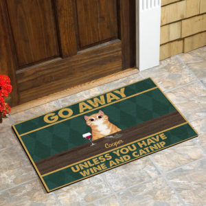 Personalized Go Away Unless You Have Wine And Catnip Custom Cat Doormat1 1