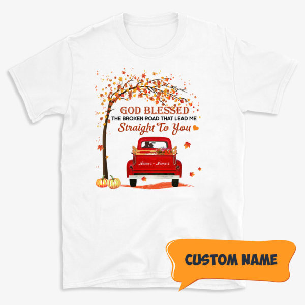 Personalized God Blessed The Broken Road That Lead Me Straight To You Fall Halloween Custom Shirt