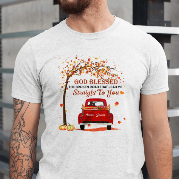 Personalized God Blessed The Broken Road That Lead Me Straight To You Fall Halloween Custom Shirt1