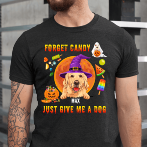 Personalized Halloween Forget Candy Just Give Me A Dog Custom Dog Men Shirt