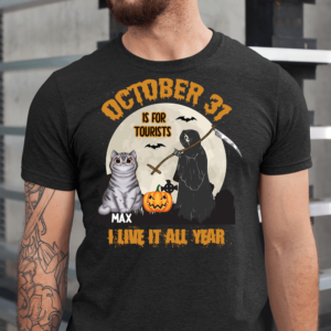 Personalized Halloween October 31 Is For Tourist I Live It All Year Custom Cat Men Shirt