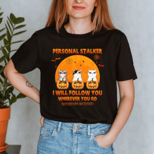 Personalized Halloween Personal Stalker Follow You Bathroom Included Custom Cat Lady Shirt