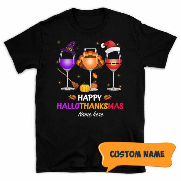 Personalized Halloween Thanksgiving Christmas Wine Happy Hallothanksmas Custom Shirt