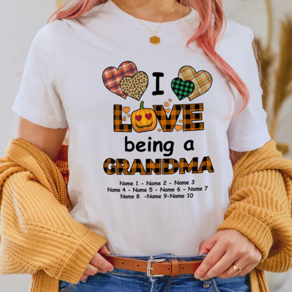 Personalized I Love Being A Grandma Custom Name Shirt2
