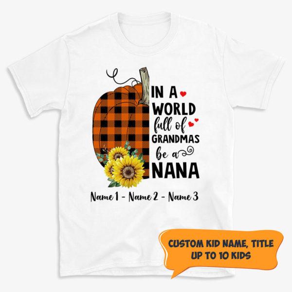 Personalized In A World Full of Grandmas Be A Mimi Custom Hallween Shirt