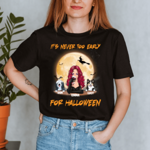 Personalized It's Never Too Early For Halloween Custom Dog Lady Shirt