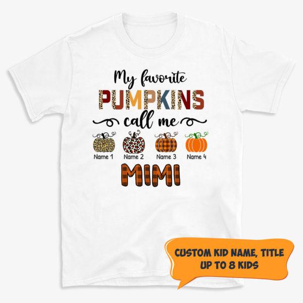 Personalized My Favorite Pumkins Call Me Grandma Custom Shirt