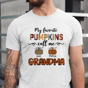 Personalized My Favorite Pumkins Call Me Grandma Custom Shirt1