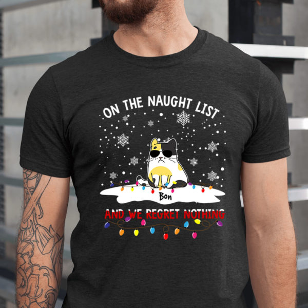 Personalized On The Naughty List And I Regret Nothing Custom Cat Shirt1