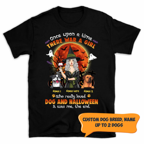 Personalized Once Upon A Time There Was A Girl Loved Dogs And Hallowen Custom Dog Shirt