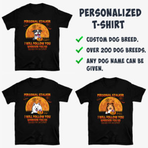 Personalized Personal Stalker I Will Follow You Wherever You Go Bathroom Included Halloween Shirt3