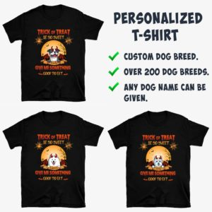 Personalized Trick Or Treat Be So Sweat Give Me Something Good To Eat Halloween Custom Dog Shirt3