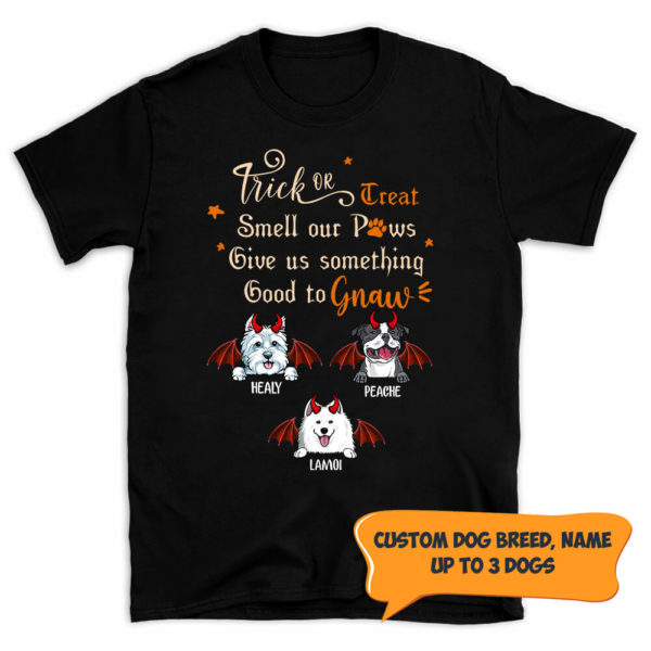 Personalized Trick Or Treat Smell My Paws Give Me Something Good To Gnaw Custom Dog Halloween Shirt 1