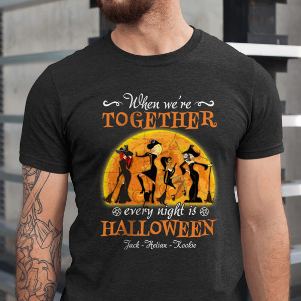 Personalized Witch Friends When We re Together Every Night Is Halloween Custom Shirt1