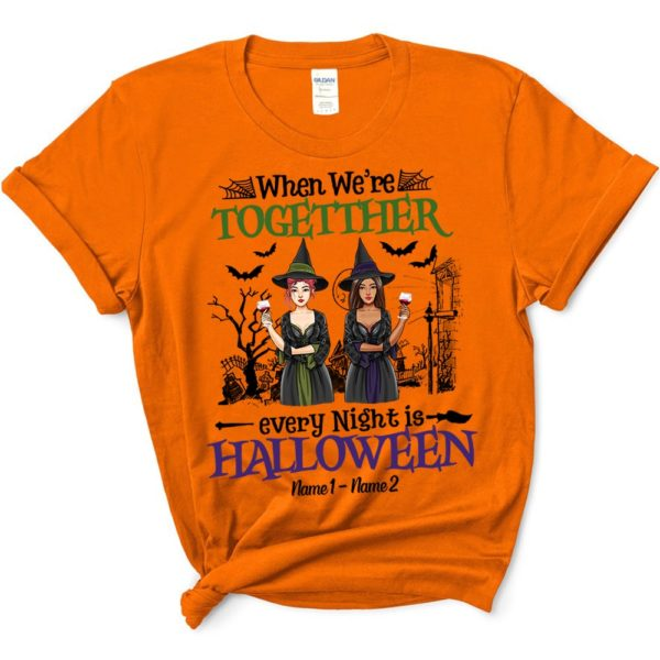 Personalized Witches When Were Together Every Night is Halloween Custom Halloween Shirt3