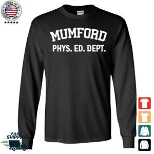 Mumford Phys Ed Dept Long Sleeve Shirt