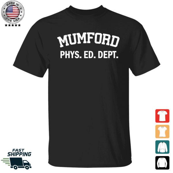 Mumford Phys Ed Dept Shirt