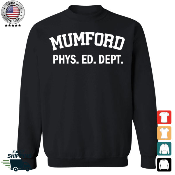 Mumford Phys Ed Dept Sweatshirt