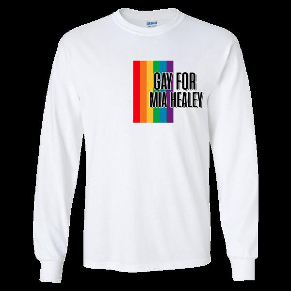 Gay For Mia Healey Long Sleeve Shirt