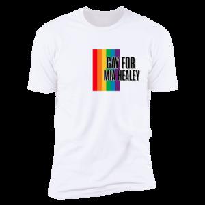 Gay For Mia Healey Premium SS T-Shirt