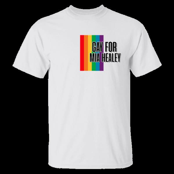 Gay For Mia Healey Shirt
