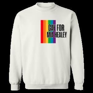 Gay For Mia Healey Sweatshirt