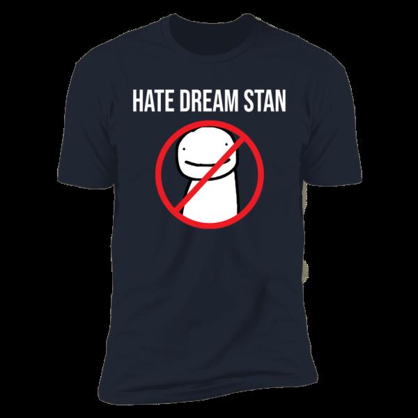 Hate Dream Stan Premium SS T-Shirt