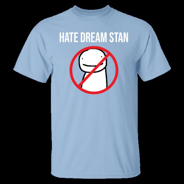 Hate Dream Stan Shirt