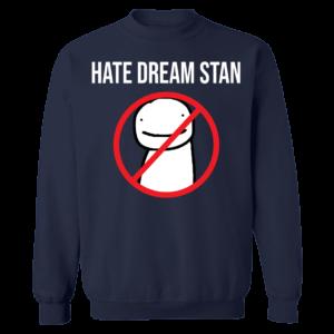 Hate Dream Stan Sweatshirt