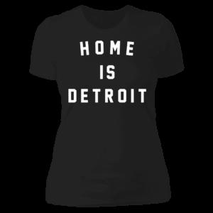Home Is Detroit Ladies Boyfriend Shirt