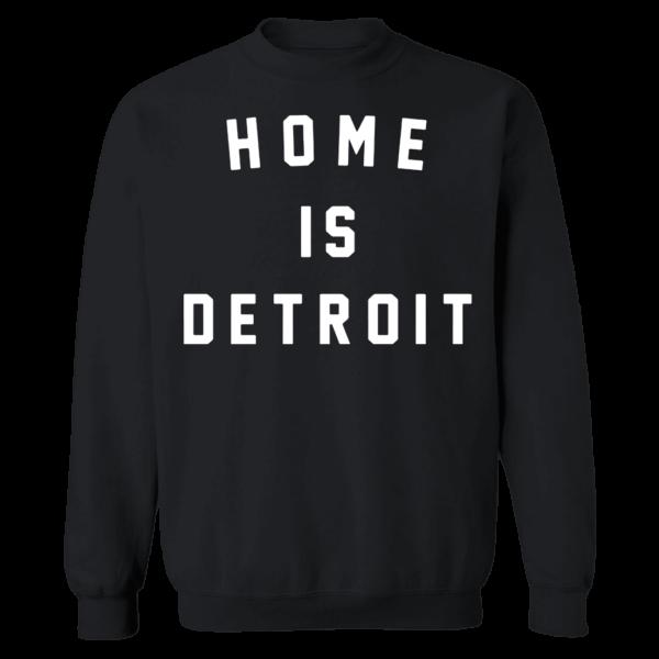 Home Is Detroit Sweatshirt