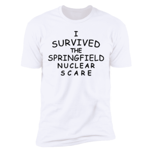 I Survived The Springfield Nuclear Scare Premium SS T-Shirt