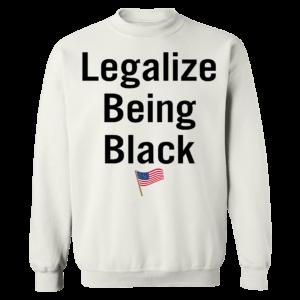 Legalize Being Black Sweatshirt