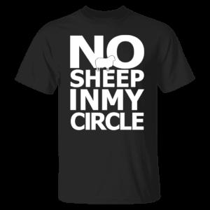 No Sheep In My Circle Shirt
