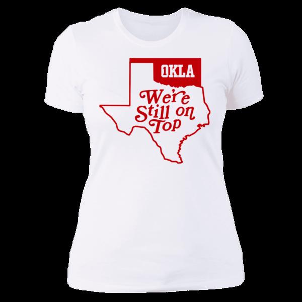 Okla Were Still On Top Ladies Boyfriend Shirt