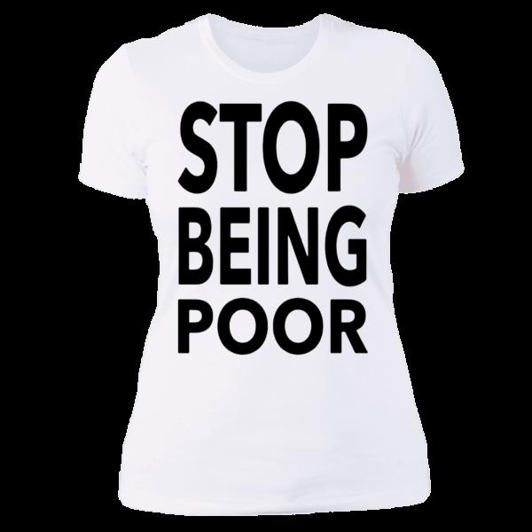 Paris Hilton Stop Being Poor Ladies Boyfriend Shirt