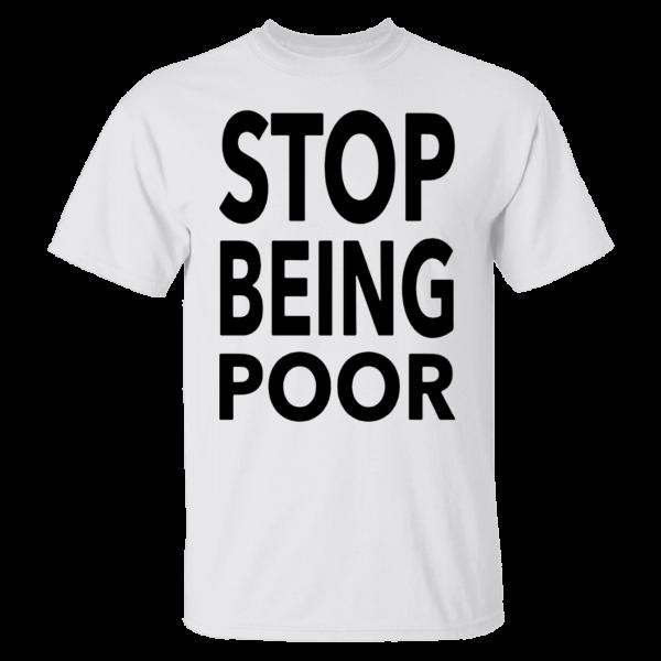 Paris Hilton Stop Being Poor Shirt