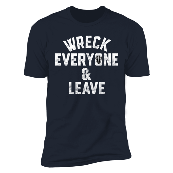 Roman Reigns Wreck Everyone And Leave Premium SS T-Shirt